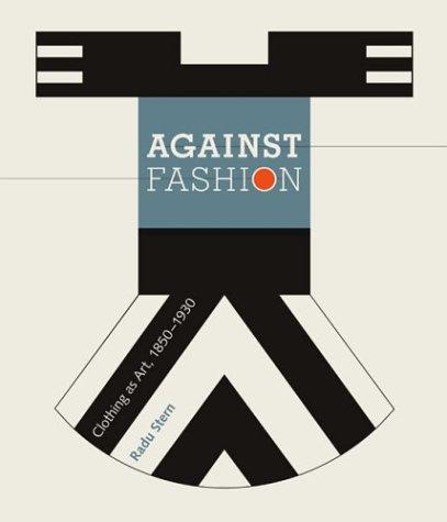 Download Against Fashion: Clothing as Art, 1850-1930 PDF