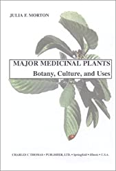 Major Medicinal Plants: Botany, Culture and Uses