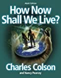 How Now Shall We Live Member Book, C. Colson, 076733177X