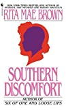 Front cover for the book Southern Discomfort by Rita Mae Brown