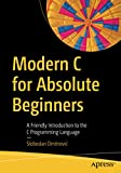 Modern C for Absolute Beginners: A Friendly