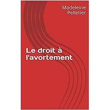 Le droit à l'avortement (French Edition)