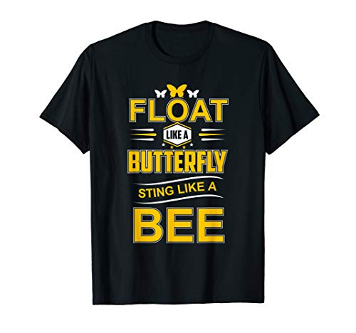 Float Like A Butterfly Sting Like A Bee T-Shirt Gift