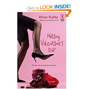 Hating Valentine's Day (Red Dress Ink Novels) Allison Rushby