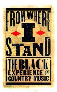 From Where I Stand: The Black Experience In Country Music by Warner/Reprise Cntry Adv