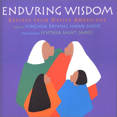 Enduring Wisdom: Sayings from Native Americans PDF
