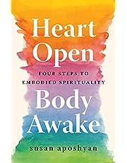 Heart Open, Body Awake: Four Steps to Embodied Spirituality