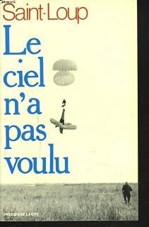 Le Ciel n'a pas voulu : accidents fabuleux, Saint-Loup