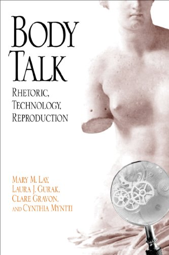 Body Talk: Rhetoric, Technology, Reproduction (Rhetoric of the Human Sciences) by University of Wisconsin Press
