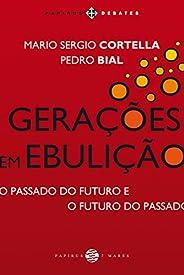 Gerações em ebulição: O passado do futuro e o futuro do passado
