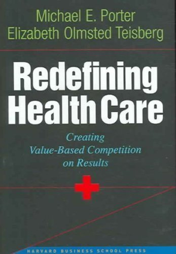Download [ Redefining Health Care: Creating Value-Based Competition on Results ] By Porter, Michael E ( Author ) [ 2006 ) [ Hardcover ] pdf
