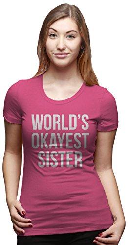Crazy Dog TShirts - Womens World's Okayest Sister T Shirt Funny Sarcastic Siblings Tee for Ladies - Camiseta Para Mujer rosado