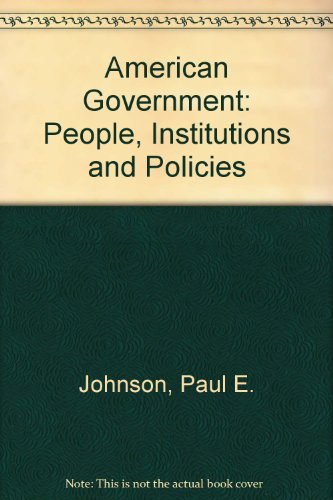 American Government: People, Institutions, and Policies