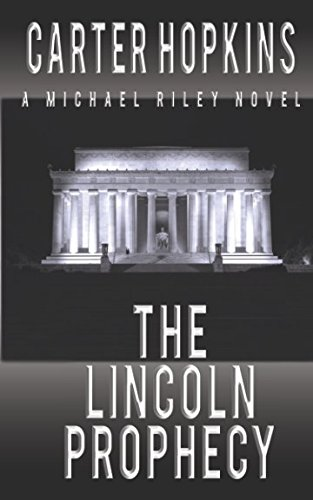 The Lincoln Prophecy (A Michael Riley Novel)