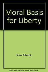 Moral Basis for Liberty