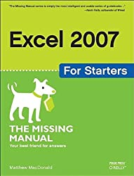[ [ [ Excel 2007 for Starters: The Missing Manual[ EXCEL 2007 FOR STARTERS: THE MISSING MANUAL ] By MacDonald, Matthew ( Author )Jan-30-2007 Paperback