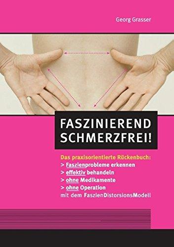Faszinierend schmerzfrei!: Das praxisorientierte Rückenbuch
