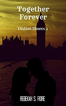 Together Forever (Distant Shores Book 2) by [Fiore, Rebekah S]