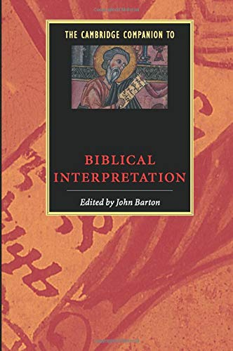 The Cambridge Companion to Biblical Interpretation (Cambridge Companions to ()