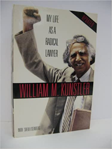My Life As a Radical Lawyer: William M  Kunstler, Sheila