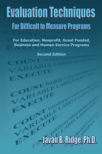 Best buy Evaluation Techniques for Difficult Measure Programs: For Education, Nonprofit, Grant Funded, Business and Human Service
