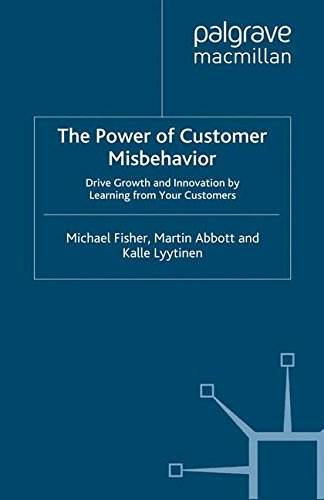Download PDF The Power Of Customer Misbehavior Drive Growth And Innovation By Learning From Your Customers Popular Collection M Fisher