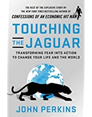 Touching the Jaguar: Transforming Fear into Action to Change Your Life and the World