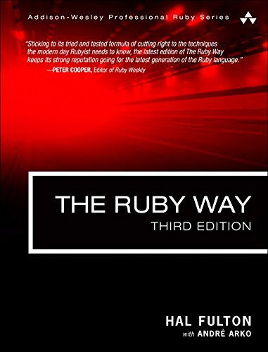The Ruby Way: Solutions and Techniques in Ruby Programming (3rd Edition) (Addison-Wesley Professional Ruby Series) by Addison-Wesley Professional