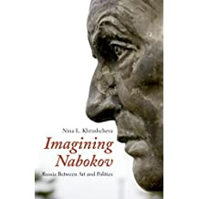 Imagining Nabokov: Russia Between Art and Politics by Nina L. Khrushcheva (2008-01-09)