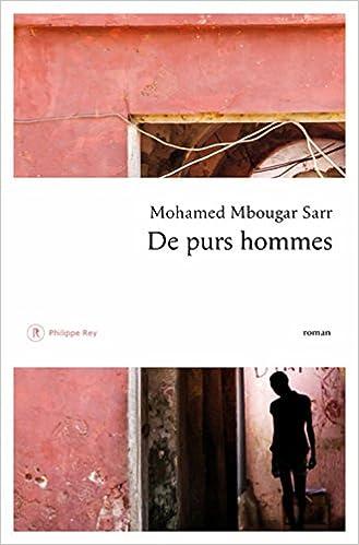 De purs hommes - Mohamed mbougar Sarr (Rentrée Littérature 2018) sur Bookys