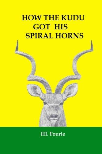 How the Kudu Got His Spiral Horns pdf
