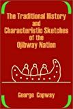 The Traditional History and Characteristic Sketches of the Ojibway Nation, George Copway, 1410202410