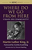 img - for Where Do We Go from Here: Chaos or Community? (King Legacy) book / textbook / text book