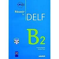 Réussir le DELF - Aktuelle Ausgabe: Russir le Delf. B2. Con CD Audio. Per le Scuole superiori