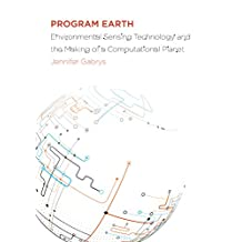 Program Earth: Environmental Sensing Technology and the Making of a Computational Planet