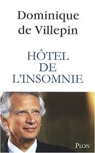 Hôtel de l'insomnie par Dominique de  Villepin