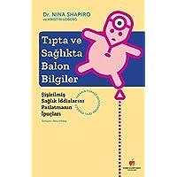 Tıpta ve Sağlıkta Balon Bilgiler: Şişirilmiş Sağlık İddialarını Patlatmanın İpuçları