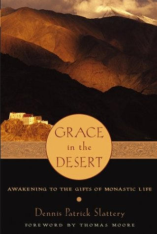 Grace in the Desert: Awakening to the Gifts of Monastic Life