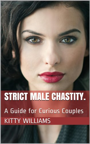 strict male chastity a guide for curious couples kindle edition rh amazon com Male Male Punishment Male Male Punishment