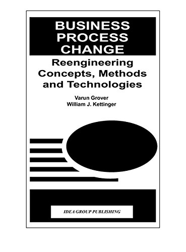 Business Process Change : Reengineering Concepts, Methods and Technologies by Brand: Idea Group Publishing