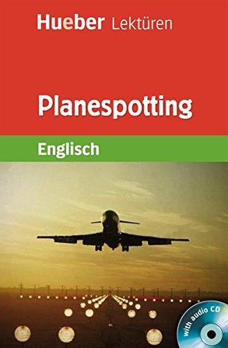 Planespotting: Lektüre mit Audio-CD (Hueber Lektüren)