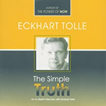 The Simple Truth: An In-Depth Interview with Eckhart Tolle