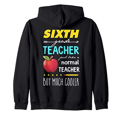 6th Grade Teacher just like a normal Teacher but much Cooler Zip Hoodie]()