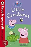 Peppa Pig: Little Creatures - Read it yourself with Ladybird: Level 1