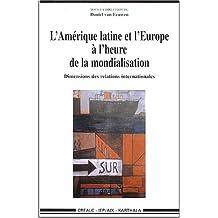 L'amerique Latine et l'Europe a l'Heure de la Mondialisation