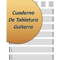 Cuaderno De Tablatura Guitarra: Guitarra Seis Cuerdas |
