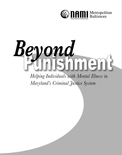 Beyond Punishment: Helping Individuals with Mental Illness in Maryland's Criminal Justice System
