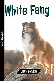 White Fang(annotated)(English Version): With Detailed