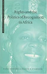 Rights and the Politics of Recognition in Africa (Postcolonial Encounters)