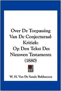 Over De Toepassing Van De Conjecturaal-Kritiek: Op Den